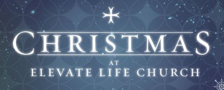 Christmas At Elevate Life Church