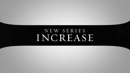 Increase Series