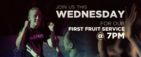 First Fruits Wednesday March 7th